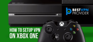 how to setup xbox one vpn